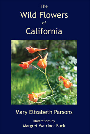 The Wildflowers of California by Mary Elizabeth Parsons, published by Symbolon Press